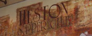 Heston Supper Club